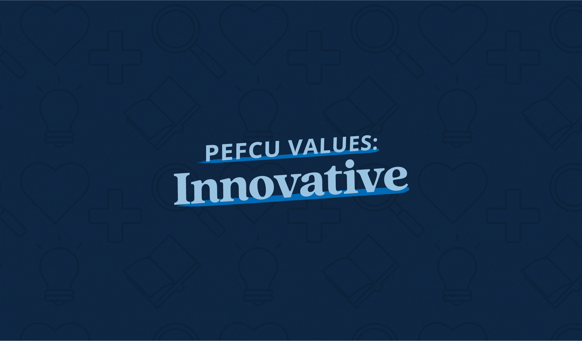 PEFCU Values: Innovative