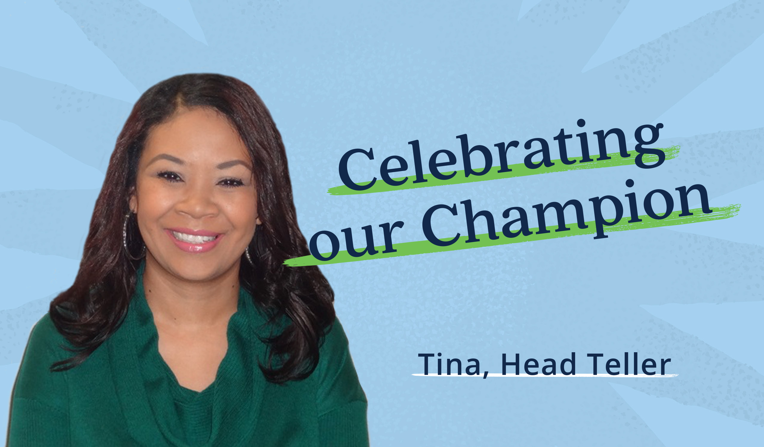 Q & A with Tina Green, Head Teller, 25 years