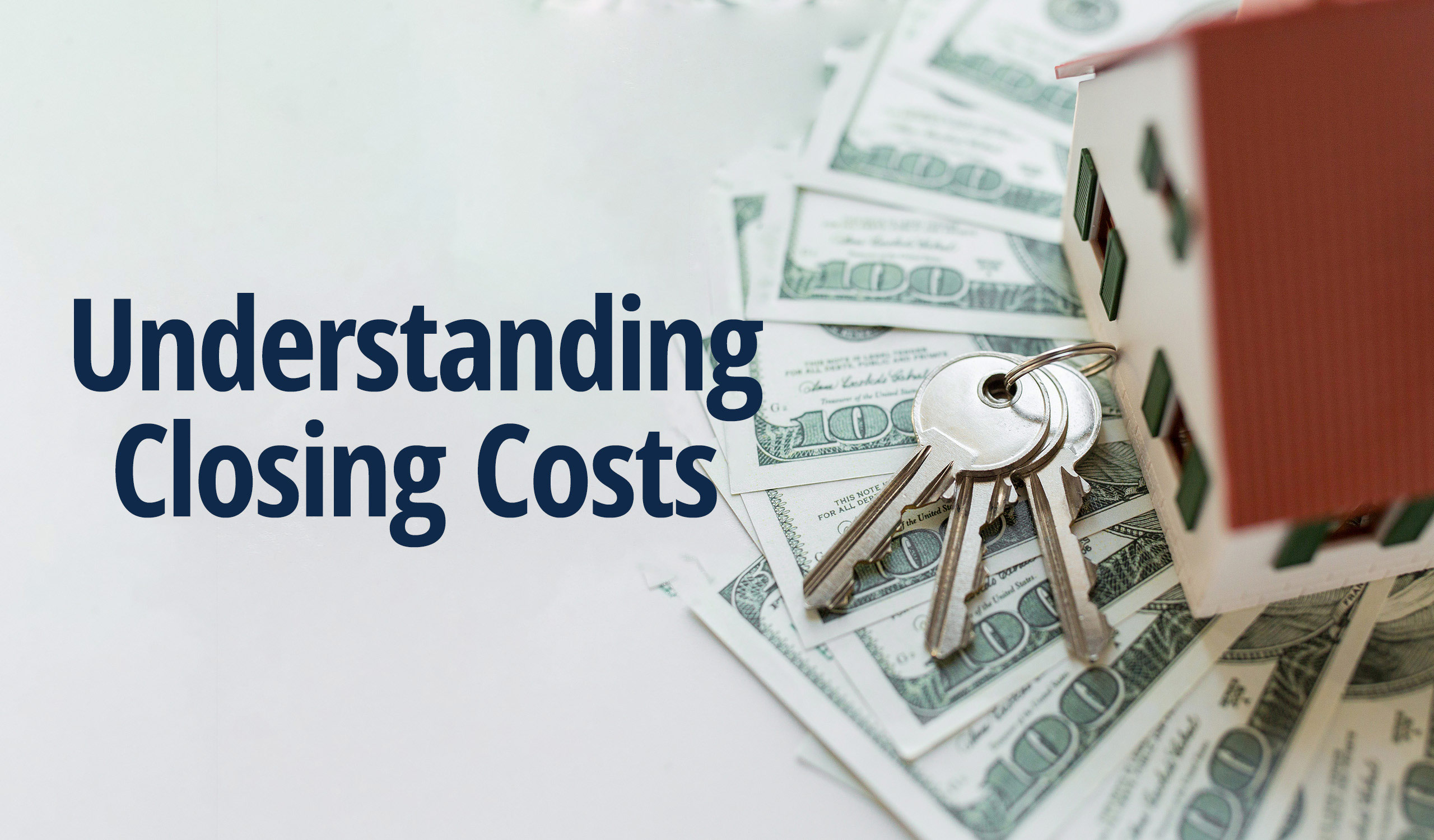 Understanding Closing Costs on Your New Home